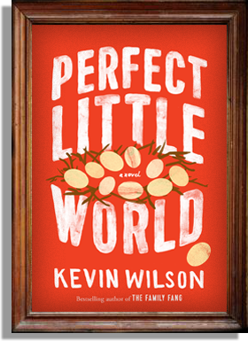 Perfect Little Family by Kevin Wilson